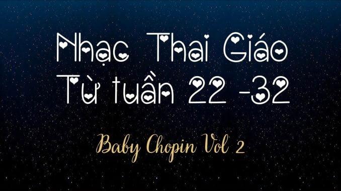 Nhạc-Thai-Giáo-BabyChopin-Tuần-22-32(Vol2)