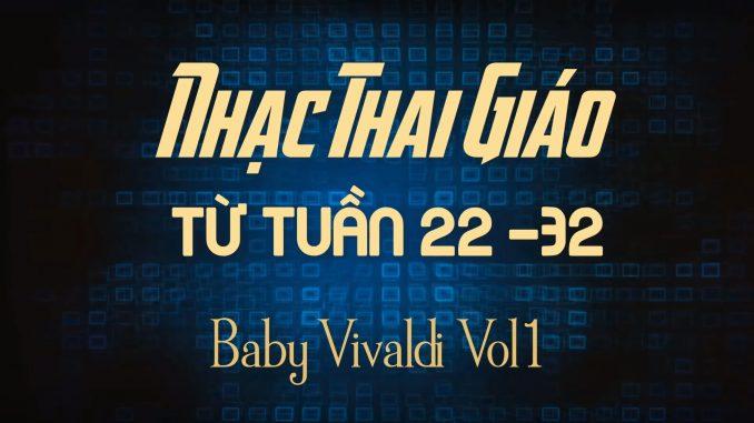 Nhạc Thai Giáo BabyVivaldi Tuần 22-32(Vol1)