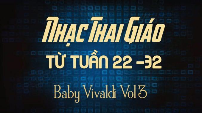 Nhạc Thai Giáo BabyVivaldi Tuần 22-32(Vol3)