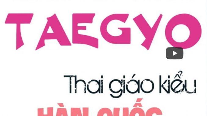 THAI GIÁO TAEGYO- Giáo dục thai nhi kiểu Hàn Quốc