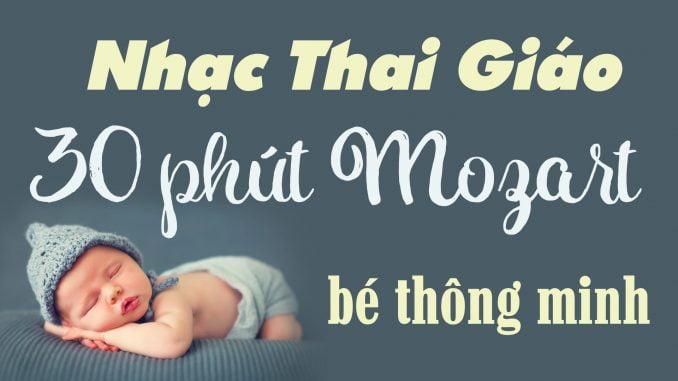 Kho nhạc thai giáo chất lượng nhất 30 phút nghe nhạc mozart Thai nhi thông minh khỏe mạnh
