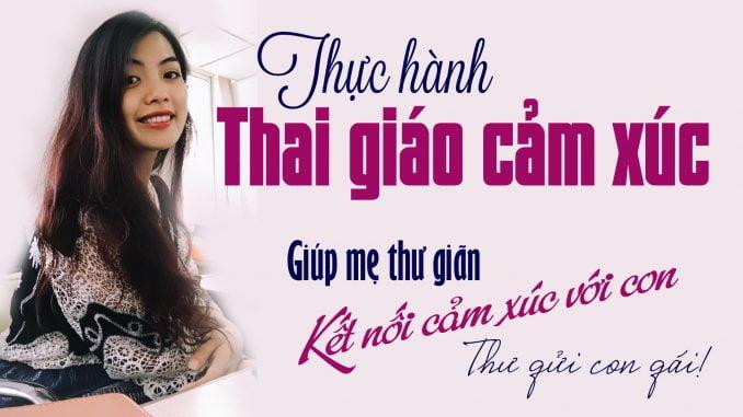 Giúp mẹ thực hành THAI GIÁO CẢM XÚC kết nối với thai nhi #No2