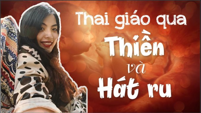 Thai-giáo-qua-thiền-và-hát-ru-bluecare