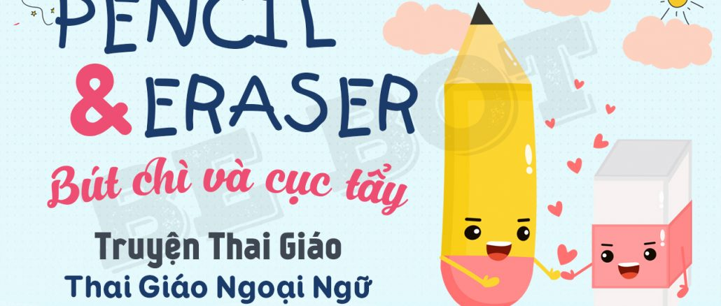 Thai giáo ngoại ngữ l Truyện thai giáo l Truyện song ngữ Pencil and Eraser Bút chì và cục tẩy lBeBot