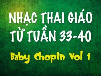 Nhạc-Thai-Giáo-Baby-Chopin-Tuần-33-40-(Vol2)