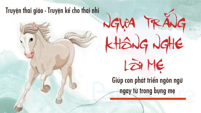 Truyện-thai-giáo-l-Ngựa-trắng-không-nghe-lời-mẹ-l-Truyện-kể-cho-thai-nhi-l-Thaigiáo